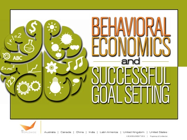 Behavioral  Economics  and  successful  goal setting  Australia | Canada | China | India | Latin America | United Kingdom ...
