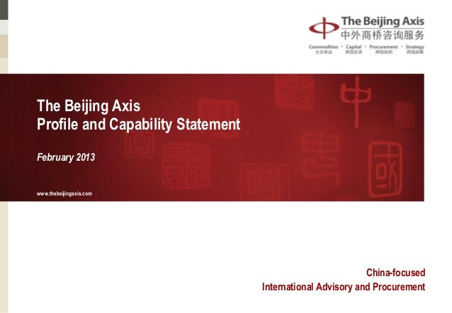 The Beijing AxisProfile and Capability StatementFebruary 2013www.thebeijingaxis.com                                       ...