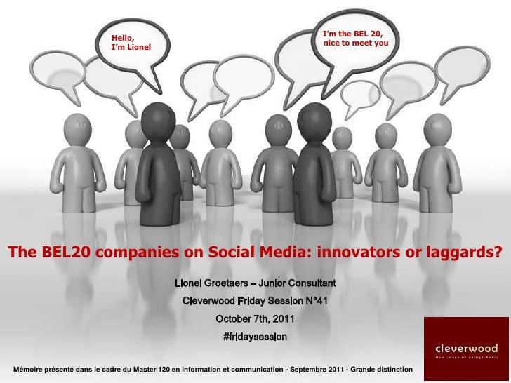 I'm the BEL 20,<br />nice to meetyou<br />Hello,<br />I'mLionel<br />The BEL20 companies on Social Media: innovatorsor lag...