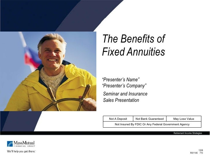 """The Benefits of  Fixed Annuities """" Presenter's Name""""   """" Presenter's Company"""" Seminar and Insurance   Sales   Presentation..."""