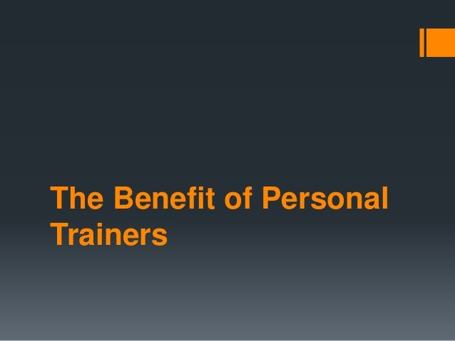 The Benefit of Personal Trainers