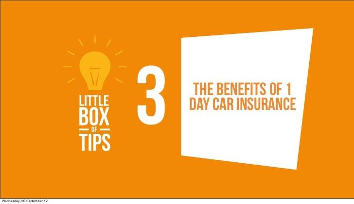 3    The benefits of 1                                 day car insuranceWednesday, 26 September 12