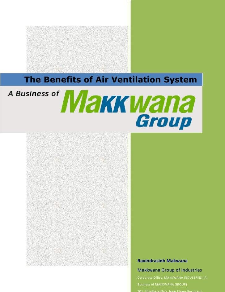 The Benefits of Air Ventilation System                        Ravindrasinh Makwana                        Makkwana Group o...