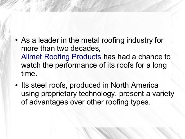 The Benefits Of Allmet RoofingProductsu0027 Stone Coated Steel Roofs; 2. Sc  1 St SlideShare