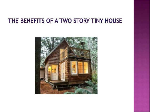 The Benefits Of A Two Story Tiny House