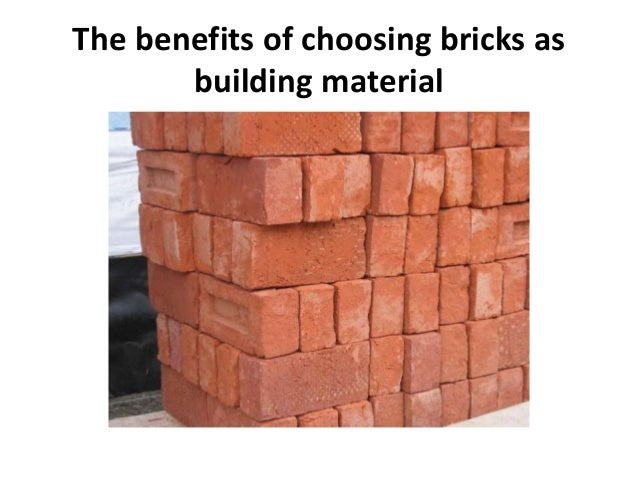 The benefits of choosing bricks as building material