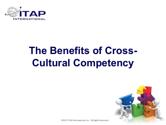 CULTURAL HARMONY: WORKING IN A MULTI-CULTURAL COMPANY 1 ©2017 ITAP International, Inc. All Rights Reserved. 1 1 The Benefi...