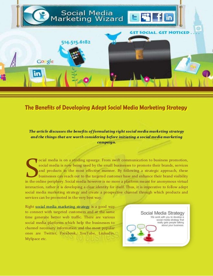 The article discusses the benefits of formulating right social media marketing strategy   and the things that are worth co...