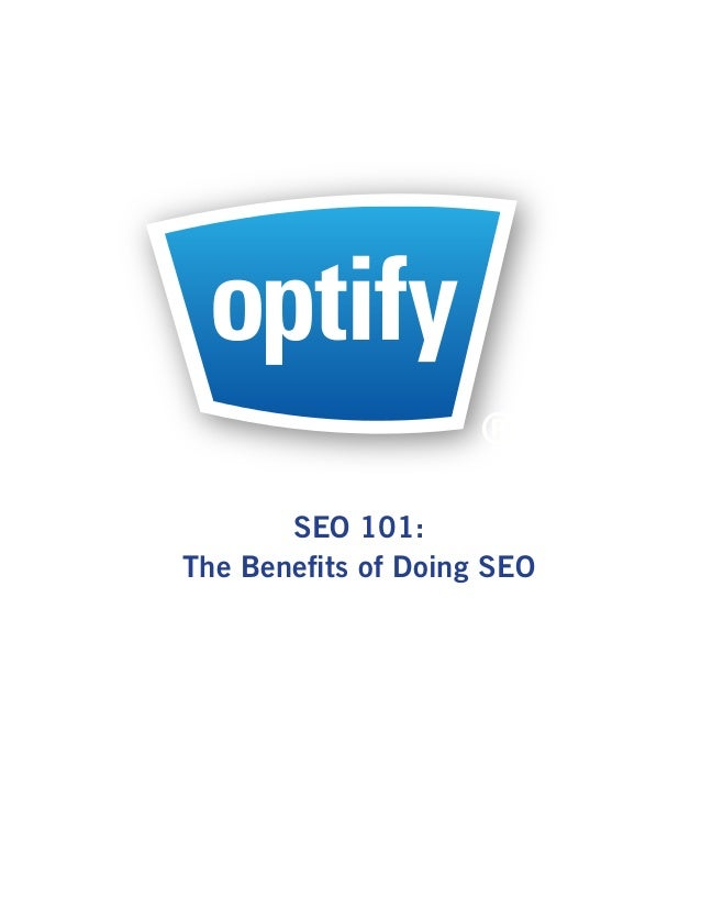 ®       SEO 101:The Benefits of Doing SEO