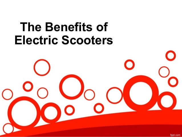 The Benefits ofElectric Scooters