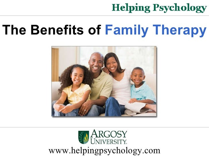 the usefulness and benefits of family therapy Benefits of physiotherapy many benefits are available as well as stretching and trigger point therapy to we will also educate the family so they can.