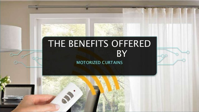The Benefits Offered By Motorized Curtains
