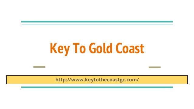 Key To Gold Coast http://www.keytothecoastgc.com/