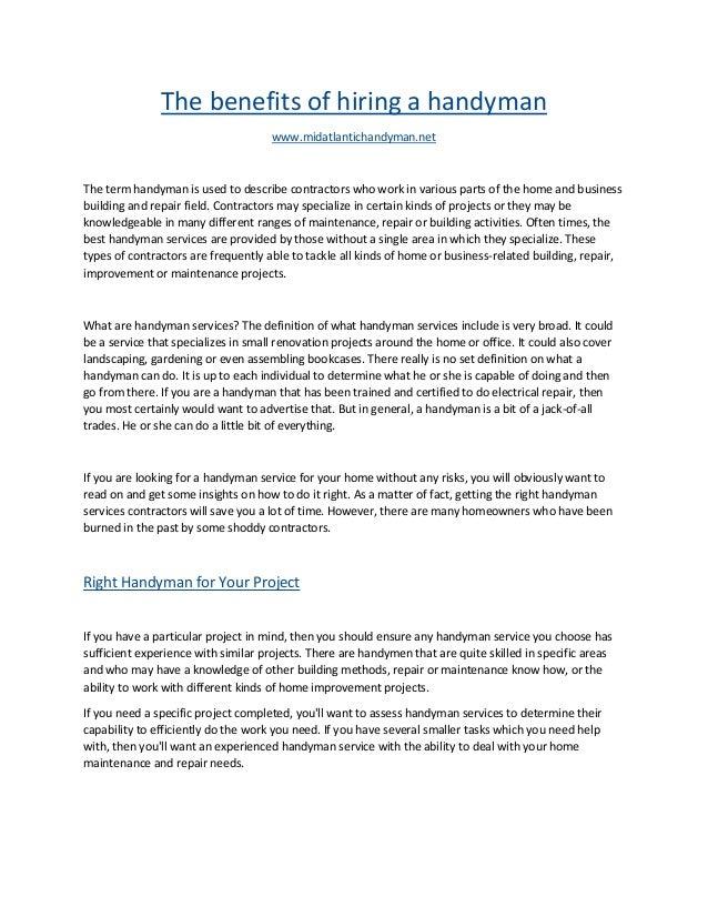 The benefits of hiring a handyman www.midatlantichandyman.net The term handyman is used to describe contractors who work i...