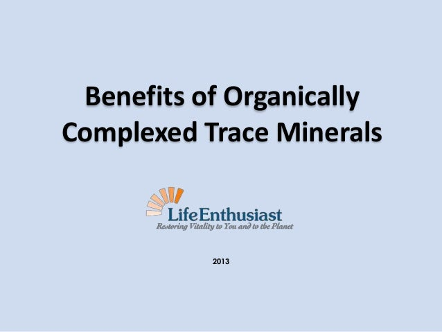 Benefits of Organically Complexed Trace Minerals  2013