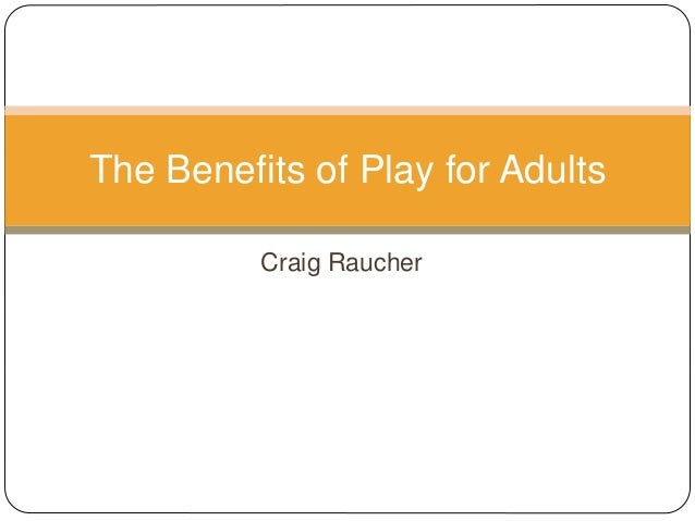 benefits of play for adults