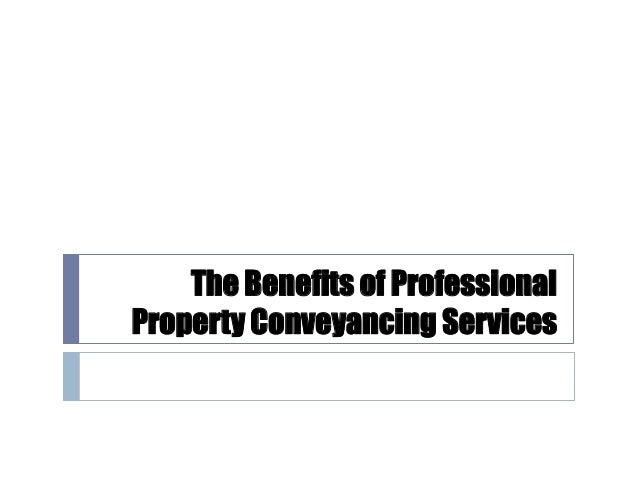 The benefits of professional property conveyancing services the benefits of professional property conveyancing services 1 638gcb1411116077 solutioingenieria Images