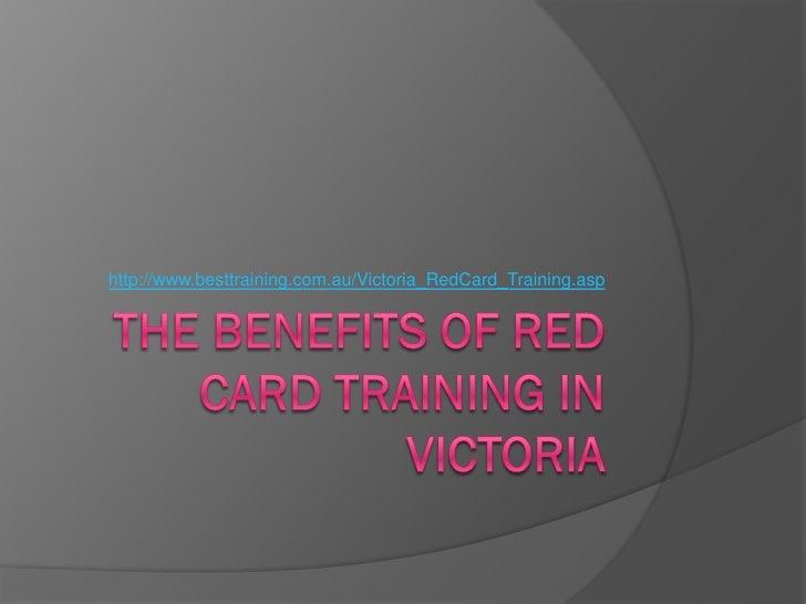 http://www.besttraining.com.au/Victoria_RedCard_Training.asp