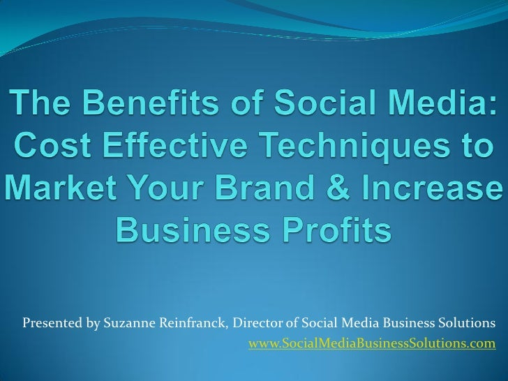 Presented by Suzanne Reinfranck, Director of Social Media Business Solutions                                    www.Social...