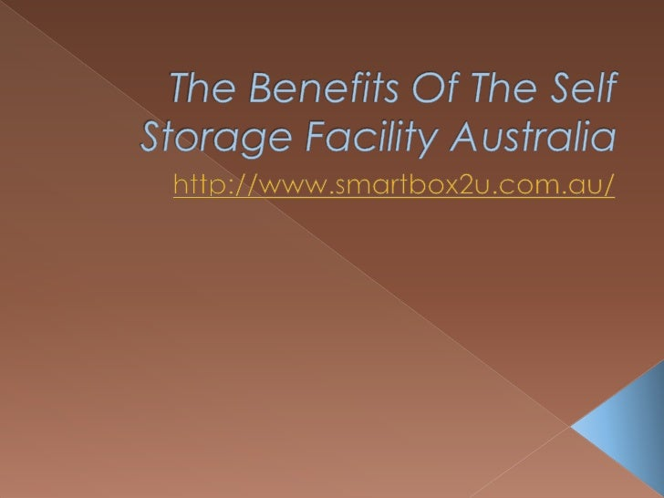    There are a lot of benefits that you will    be able to get when you use the self    storage facility in Australia. Th...