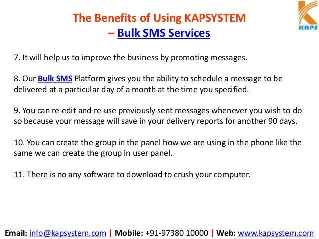 Email: info@kapsystem.com   Mobile: +91-97380 10000   Web: www.kapsystem.com The Benefits of Using KAPSYSTEM – Bulk SMS Se...