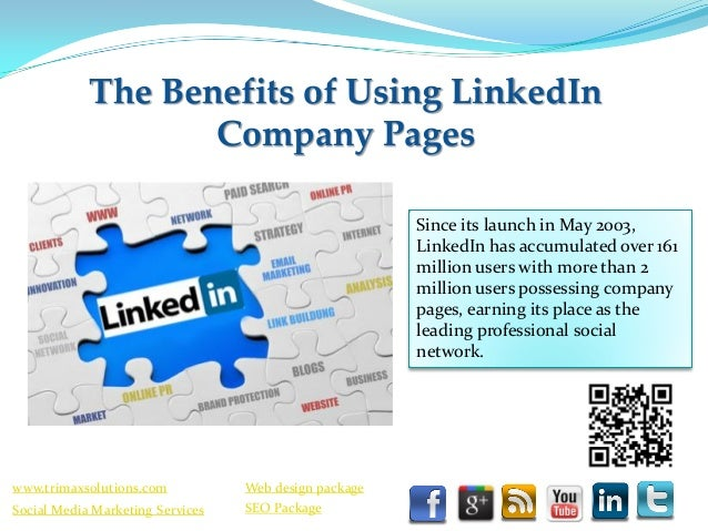 The Benefits of Using LinkedIn                   Company Pages                                                       Since...