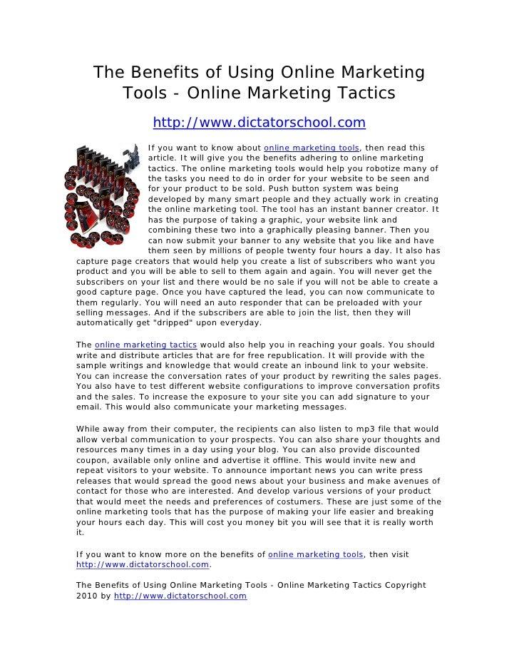 The Benefits of Using Online Marketing        Tools - Online Marketing Tactics                   http://www.dictatorschool...