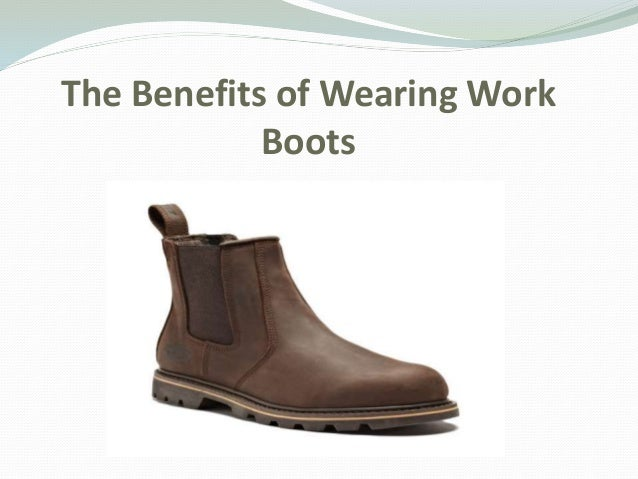 The Benefits of Wearing Work Boots