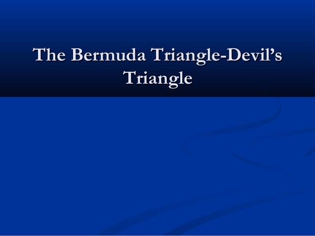 The Bermuda Triangle-Devil's Triangle