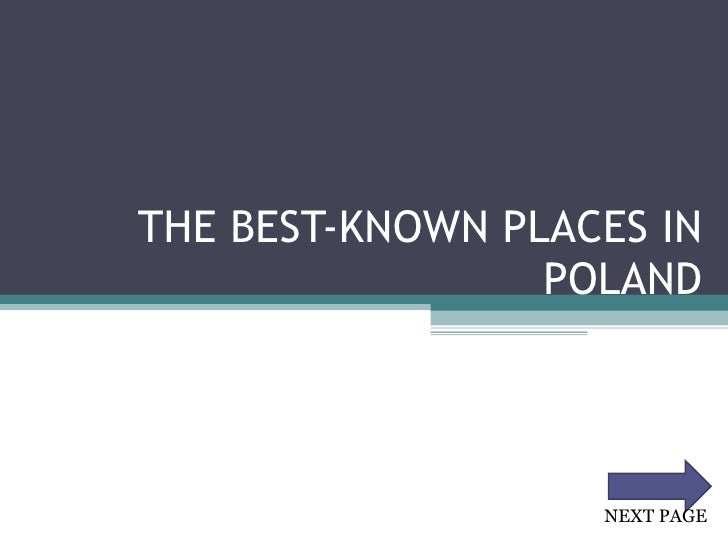 THE BEST-KNOWN PLACES IN POLAND NEXT PAGE