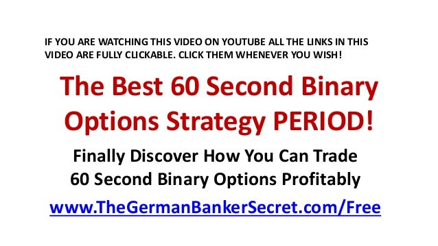 What is the best 60 second binary options strategy