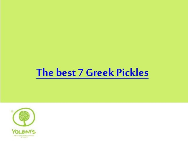 The best 7 Greek Pickles