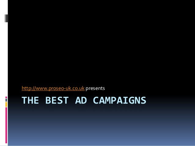 http://www.proseo-uk.co.uk presents  THE BEST AD CAMPAIGNS