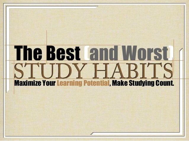 essay about study habits of students Papers the advantages of study habits on the performance of the students the advantages of study habits on the performance of the students study habit of.