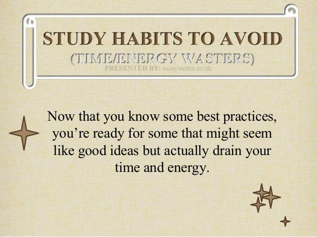 study habits 3 essay This free health essay on smoking habits of university students is perfect for health students to use as an example.