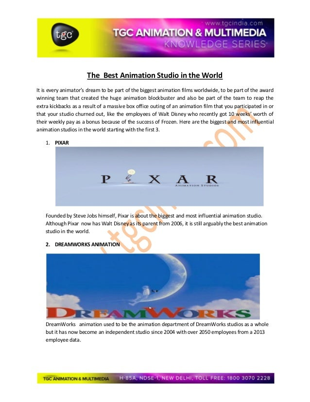 The Best Animation Studio in the World It is every animator's dream to be part of the biggest animation films worldwide, t...