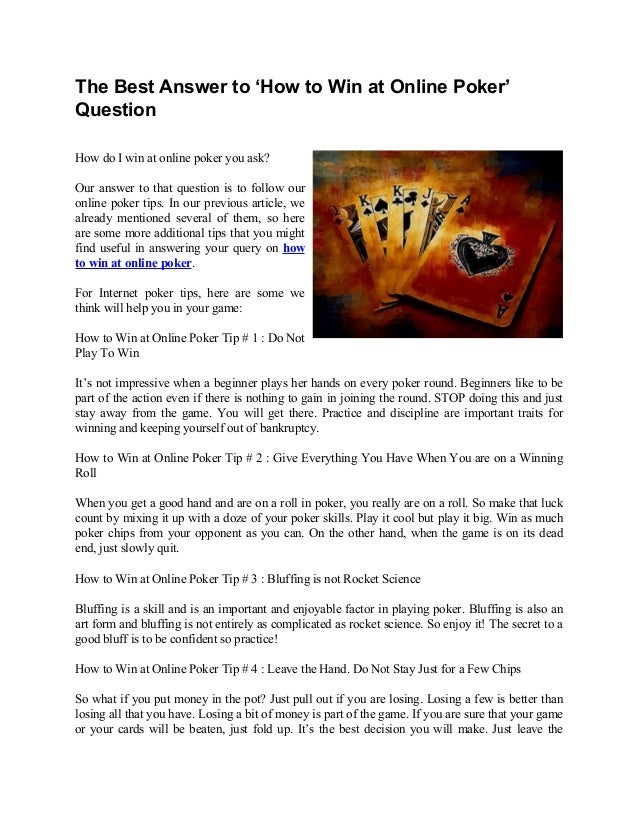 The Best Answer to 'How to Win at Online Poker' Question How do I win at online poker you ask? Our answer to that question...