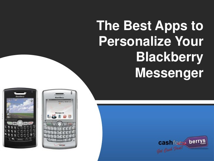 The Best Apps toPersonalize Your     Blackberry     Messenger
