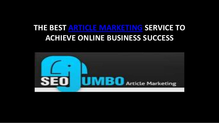 THE BEST ARTICLE MARKETING SERVICE TO ACHIEVE ONLINE BUSINESS SUCCESS<br />
