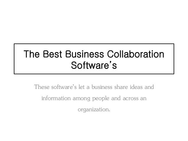 The best business collaboration software's