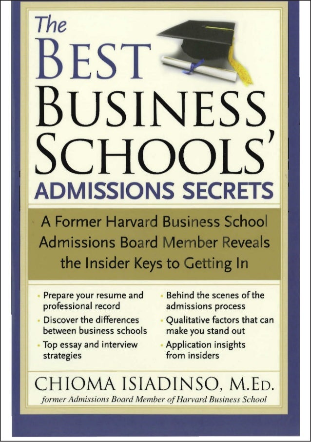 The BestBusinessSchools'AdmissionsSecretsCHIOMA ISIADINSO, M.ED.SOURCEBOOKS, INC®NAPERVILLE, ILLINOIS鸳鸳相抱 ChaseDream 论坛首发 ...