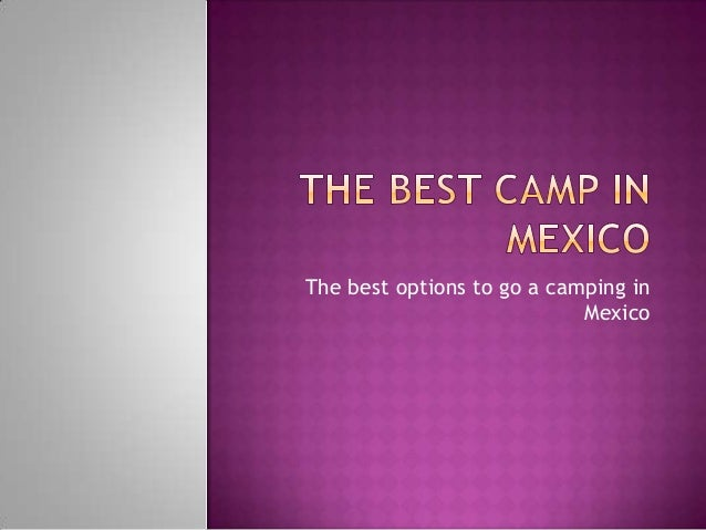 The best options to go a camping in Mexico