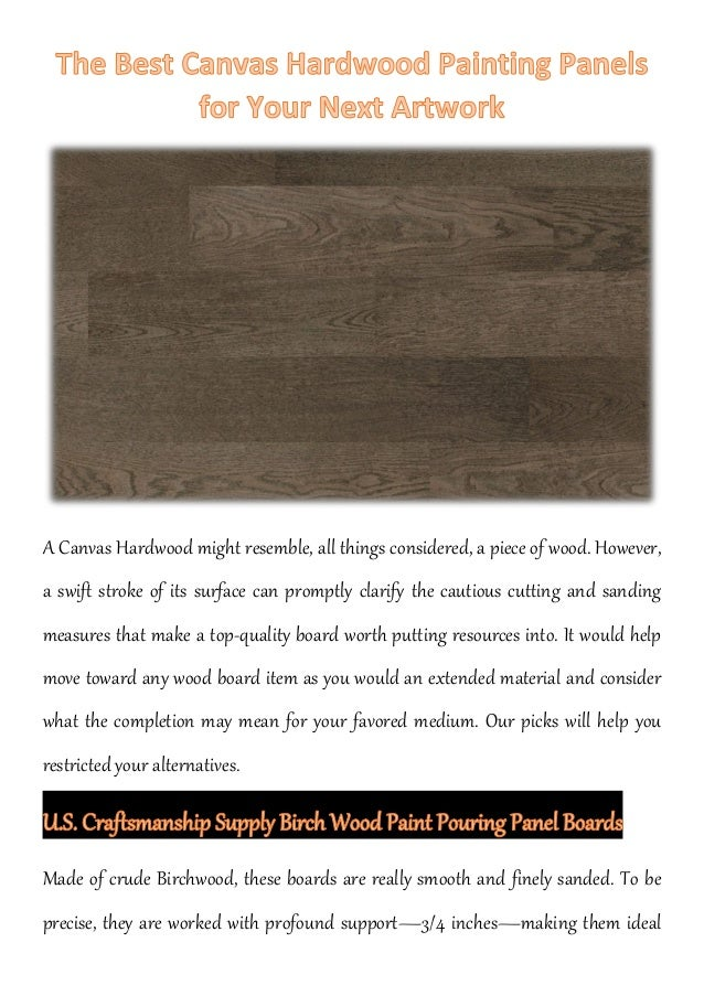 A Canvas Hardwood might resemble, all things considered, a piece of wood. However, a swift stroke of its surface can promp...