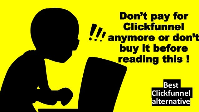 Don't pay for Clickfunnel anymore or don't buy it before reading this ! Best Clickfunnel alternative