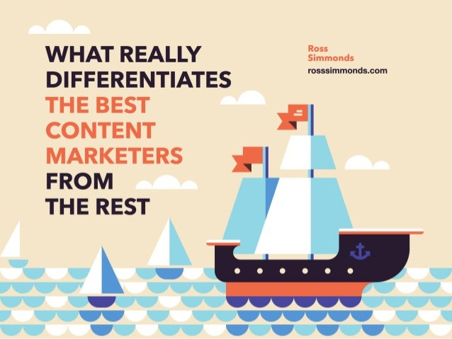 "WHAT REALLY §a': .'. :.. ... .s DIFFERENTIATES r°sss'mm°""ds'°°m THE BEST CONTENT MARKETERS FROM  THE REST  . :-. .;_l__-I"