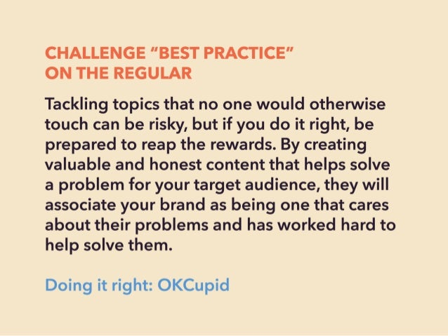 "CHALLENGE ""BEST PRACTICE"" ON THE REGULAR  Tackling topics that no one would otherwise touch can be risky,  but if you do i..."