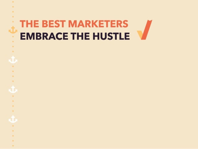 qr. ' THE BEST MARKETERS  ;  EMBRACE THE HUSTLE
