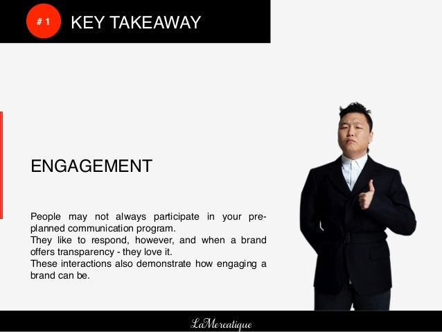 !     !     # 1!   !KEY TAKEAWAY!    ENGAGEMENT!    People may not always participate in your pre-    planned communicatio...