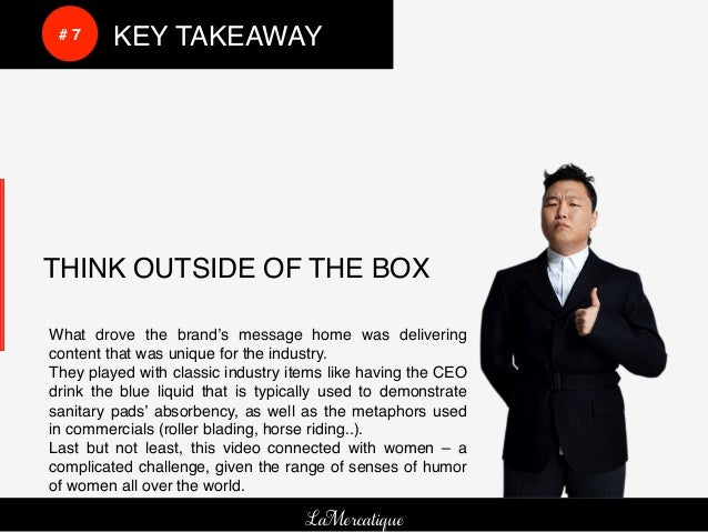 !     !     # 7!   !KEY TAKEAWAY!    THINK OUTSIDE OF THE BOX!         !!    What drove the brand's message home was deliv...