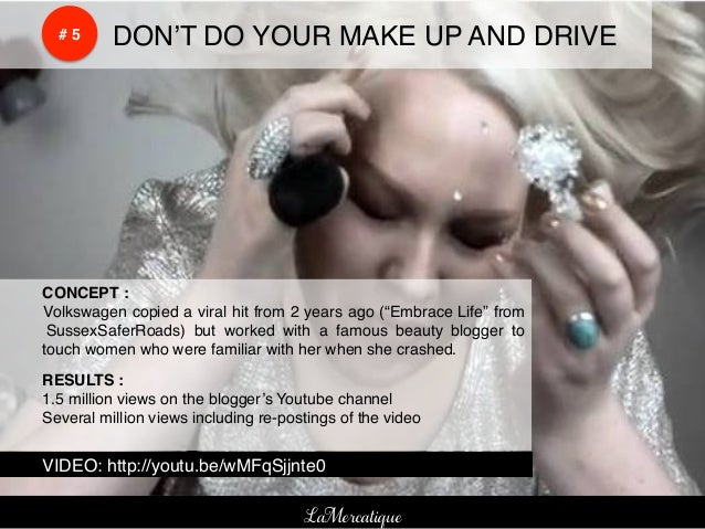 !    !        # 5!   !DON'T DO YOUR MAKE UP AND DRIVE!    !CONCEPT :!    !Volkswagen copied a viral hit from 2 years ago (...